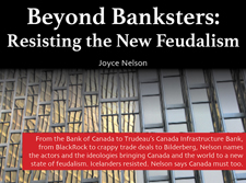 Beyond Banksters: Resisting the New Feudalism by Joyce Nelson
