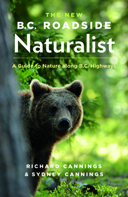 Book: The New B.C. Roadside Naturalist - A Guide to Nature alond B.C. Highways. Written by Richard and Sydney Cannings